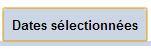 dates sélectionnées